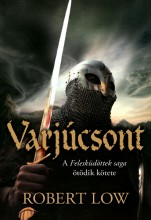 VARJÚCSONT - A FELESKÜDÖTTEK SAGA ÖTÖDIK KÖTETE - Ekönyv - LOW, ROBERT