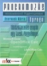 PROGRAMOZÁS TÁBLÁZATKEZELŐ FÜGGVÉNYEKKEL - SPREGO - Ekönyv - MK-4645-0 CERNOCH MÁRIA
