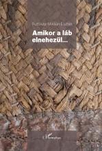 AMIKOR A LÁB ELNEHEZÜL - Ebook - RUTTKAY-MIKLIÁN ESZTER