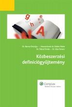 Közbeszerzési definíciógyűjtemény - Ekönyv - dr. Barna Orsolya, Haszonicsné dr. Ádám Mária, dr. Kiss Ferenc, dr. Tátrai Tünde