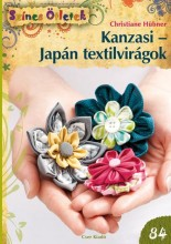 KANZASI - JAPÁN TEXTILVIRÁGOK - SZÍNES ÖTLETEK 84. - Ekönyv - HÜBNER, CHRISTIANE