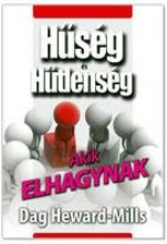 AKIK ELHAGYNAK - HŰSÉG ÉS HŰTLENSÉG - Ekönyv - HEWARD-MILLS, DAG