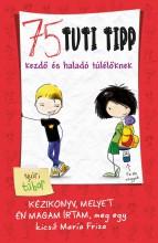 75 TUTI TIPP KEZDŐ ÉS HALADÓ TÚLÉLŐKNEK 2. - A NYÁRI TÁBOR - Ekönyv - FRISA, MARIA