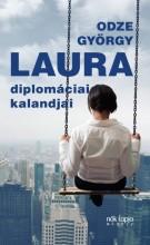 LAURA DIPLOMÁCIA KALANDJAI - Ekönyv - ODZE GYÖRGY