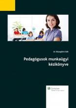 Pedagógusok munkaügyi kézikönyve II. - Ekönyv - dr. Kőszegfalvi Edit