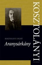 ARANYSÁRKÁNY - Ekönyv - KOSZTOLÁNYI DEZSŐ