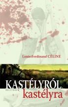 KASTÉLYRÓL KASTÉLYRA - Ekönyv - CÉLINE, LOUIS-FERDINAND