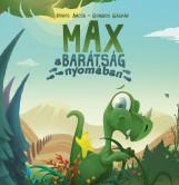 MAX A BARÁTSÁG NYOMÁBAN - Ekönyv - HOHOL ANCSA-GOMBOS GÁSPÁR