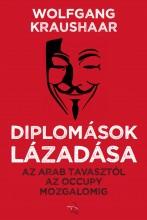 DIPLOMÁSOK LÁZADÁSA - Ekönyv - KRAUSHAR, WOLFGANG