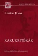 KAKUKKFIÓKÁK - Ekönyv - KEMÉNY JÁNOS