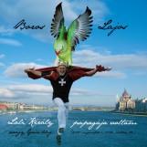 Lali király papagája voltam avagy Grün Blog - Ekönyv - Boros Lajos