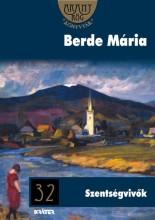 SZENTSÉGVIVŐK - ARANYRÖG KÖNYVTÁR 32. - Ekönyv - BERDE MÁRIA