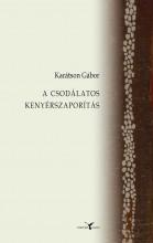 A CSODÁLATOS KENYÉRSZAPORÍTÁS - Ekönyv - KARÁTSON GÁBOR