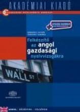 FELKÉSZÍTŐ AZ ANGOL GAZDASÁGI NYELVVIZSGÁKRA + NET - Ekönyv - VÁRKONYI ANDREA