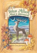 MESE A SZARVASRÓL - Ekönyv - WASS ALBERT