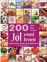 JÓL ENNI JÓL LENNI - 200 ÖTLET, TIPP, RECEPT, ÚTMUTATÓ ÉLETMÓDVÁLTÁSHOZ - Ekönyv - RODRIGUEZ, JUDITH DR.