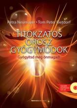 TITOKZATOS OROSZ GYÓGYMÓDOK - FŰZÖTT + AJÁNDÉK MEDITÁCIÓS CD-VEL - Ekönyv - NEUMAYER, PETRA-RIETDORF, TOM PETER