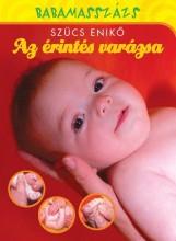 AZ ÉRINTÉS VARÁZSA - BABAMASSZÁZS - Ekönyv - SZÜCS ENIKŐ
