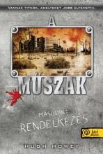 A MŰSZAK - MÁSODIK: RENDELKEZÉS - FŰZÖTT - Ekönyv - HOWEY, HUGH
