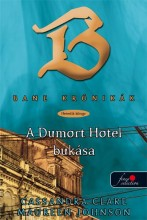 A DUMORT HOTEL BUKÁSA - KÖTÖTT - BANE KRÓNIKÁK 7. - Ekönyv - CLARE, CASSANDRA-JOHNSON, MAUREEN