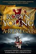 A RENEGÁT - A FELKELÉS-TRILÓGIA 2. - Ekönyv - YOUNG, ROBYN