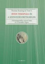 ISTEN TERÁPIÁJA ÉS A SZENVEDÉLYBETEGSÉGEK - Ekönyv - KEATING, THOMAS - S., TOM