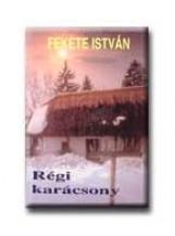RÉGI KARÁCSONY - Ekönyv - FEKETE ISTVÁN