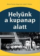 HELYÜNK A KUPANAP ALATT - Ekönyv - DÉNES TAMÁS-HEGYI IVÁN-LAKAT T. KÁROLY