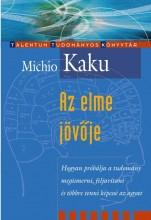 AZ ELME JÖVŐJE - Ekönyv - KAKU, MICHIO