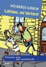 LÁTTAM, MI TÖRTÉNT - Ekönyv - NÓGRÁDI GÁBOR