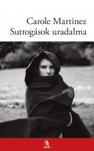 SUTTOGÁSOK URADALMA - Ekönyv - MARTINEZ, CAROLE