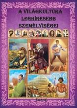 A VILÁGKULTÚRA LEGHÍRESEBB SZEMÉLYISÉGEI - Ekönyv - ROLAND TOYS KFT.
