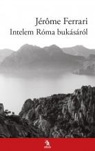 INTELEM RÓMA BUKÁSÁRÓL - Ekönyv - FERRARI, JEROME