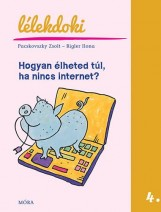 HOGYAN ÉLHETED TÚL, HA NINCS INTERNET? - LÉLEKDOKI - Ekönyv - PACSKOVSZKY ZSOLT