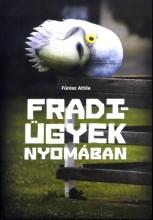FRADI-ÜGYEK NYOMÁBAN - Ekönyv - FŰRÉSZ ATTILA