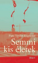 SEMMI KIS ÉLETEK - Ekönyv - PAPP SÁNDOR ZSIGMOND