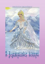 A Jégcsaptündér könnyei - Ekönyv - Brátán Erzsébet
