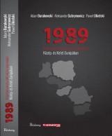 1989 - A KOMMUNISTA DIKTATÚRA VÉGNAPJAI KÖZÉP- ÉS KELET-EURÓPÁBAN - Ekönyv - BURAKOWSKI, ADAM-GUBRYNOWICZ, ALEKSANDER