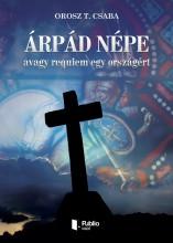 Árpád népe avagy requiem egy országért - Ebook - Orosz T Csaba
