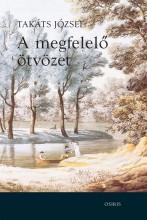 A MEGFELELŐ ÖTVÖZET - Ekönyv - TAKÁTS JÓZSEF