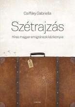 SZÉTRAJZÁS - ÜKH 2015 - HÍRES MAGYAR EMIGRÁNSOK KÉZIKÖNYVE - Ekönyv - CSIFFÁRY GABRIELLA