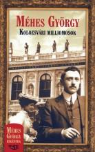 KOLOZSVÁRI MILLIOMOSOK - Ekönyv - MÉHES GYÖRGY