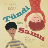 TÜNDI ÉS SAMU - Ekönyv - ELEKES DÓRA