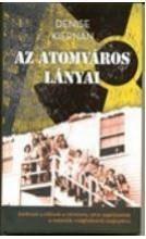 AZ ATOMVÁROS LÁNYAI - Ekönyv - KIERNAN, DENISE