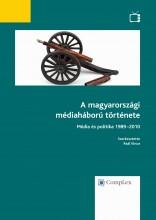 A magyarországi médiaháború története - Média és politika 1989-2010 - Ekönyv - Bárány Anzelm, Horváth Attila, Kitta Gergely, Paál Vince, Révész T. Mihály