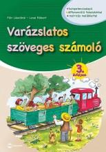 VARÁZSLATOS SZÖVEGES SZÁMOLÓ - 3. ÉVFOLYAM (MATRICÁS MELLÉKLETTEL) - Ekönyv - FLÓR LÁSZLÓNÉ-LOVAI RÓBERT
