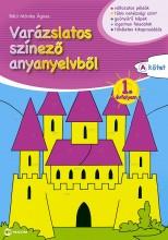 VARÁZSLATOS SZÍNEZŐ ANYANYELVBŐL 1. ÉVFOLYAM - A KÖTET - Ekönyv - BALÓ MÓNIKA ÁGNES