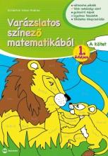 VARÁZSLATOS SZÍNEZŐ MATEMATIKÁBÓL 1. ÉVFOLYAM - A KÖTET - Ekönyv - SCHÄDTNÉ SIMON ANDREA