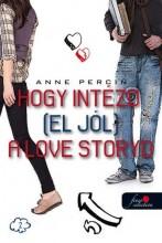 HOGY INTÉZD (EL JÓL) A LOVE STORYDAT - Ekönyv - PERCIN, ANNE