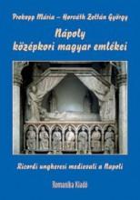 NÁPOLY KÖZÉPKORI MAGYAR EMLÉKEI - Ekönyv - PROKOPP MÁRIA - HORVÁTH ZOLTÁN GYÖRGY
